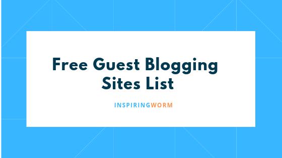 Free Guest Blogging Sites List