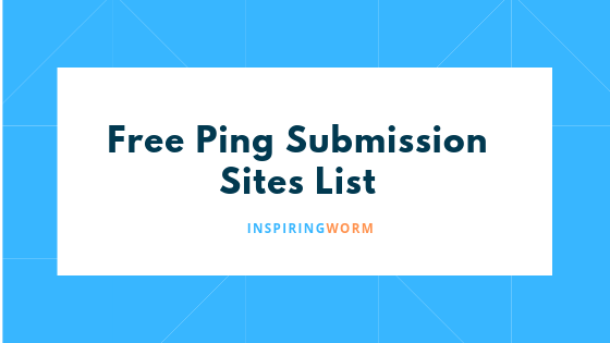 Free Ping Submission Sites List