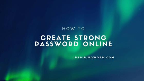 Createstrong password Online
